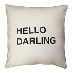 Kathy Kuo Home - Hello Darling Bold Script Linen Down Throw Pillow - Well hello there, you darling pillow! At 24 inches square, it's bold and graphic, in black text hand-printed on linen. What's even more darling? It comes with a down filled insert so your love note is squeezable and stylish at the same time.