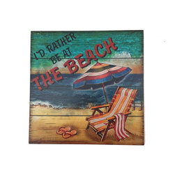 Handcrafted Nautical Decor - Wooden I'd Rather Be at the Beach Sign 12'' - This Wooden I'd Rather Be at the Beach Sign 12'' is a great beach wall decor item to hang in your  beach home. This square beach sign will light up a room with its  vibrant beach colors and has a message that will resonate with beach  enthusiasts everywhere!----12'' L x 1'' W x 12'' H----    Handcrafted from wood by our master artisans--    --    Beach sign is a scene showing a beach chair, sand bucket, and a cocktail--    --    Sign reads ''I'd Rather Be at the Beach''--