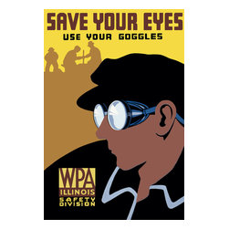 Save Your Eyes - Use Your Goggles Print - Save Your Eyes - Use Your Goggles. Created by the Illinois : Federal Art Project, in 1936 or 1937 as a color silkscreen. Summary: Poster for WPA Illinois Safety Division promoting safety and use of proper eye protection.