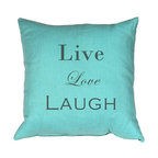 Pillow Decor - Pillow Decor - Live Love Laugh Linen 20X20 Throw Pillow - The Live Love Laugh Linen Turquoise 20X20 Throw Pillow is a perfect gift for a friend, family member or you! This elegant pillow is made from 100% linen in turquoise and is printed with the inspirational words, Live,Love, Laugh, in a taupe brown whimsical font.