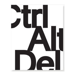"ColorBee Creative Design - Ctrl Alt Del Modern Artwork, 12x18 Inches - Stylish and affordable black and white typography art. Featuring the 3 keystrokes Microsoft made famous. Gift it to your favorite typophile or display it in your office. There are days when we all want a ""restart"""
