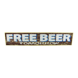 Free Beer (Tomorrow) Wooden Sign - This sign advertises `FREE BEER Tomorrow!` It measures 28 3/4 inches long, 5 1/2 inches tall, and 3/4 of an inch thick. It easily mounts to the wall with a single nail or screw, and is a wonderful addition to your home, bar, or restaurant. This sign is proudly hand crafted in the U.S.A.