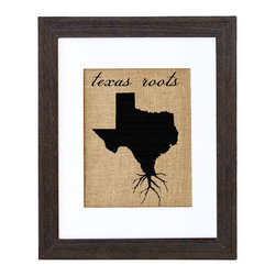 Fiber and Water - Texas Roots Art - Proud of your roots? Then let them show! This clever tribute to Texas is printed on natural burlap, capturing some of that state's earthy, rough-textured charm. It comes ready to hang in a distressed black wood frame and contrasting white matte.