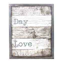 """Every Day I Love You Wood Wall Sign - The perfect way to say how you feel about the loved one/s in your life! Features the statement """"Every Day I Love You,"""" in black and cream letters and a distressed black wooden frame."""