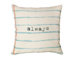 Kathy Kuo Home - Always' Blue Lined Vintage Typewriter Decorative Linen Down Throw Pillow - If you're looking for a way to bring a sweet sentiment to your sofa, then take note of this pillow. It's hand-printed on linen and filled with down for extra softness, and features a sincere proclamation of love, life and longevity.