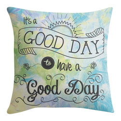 "Jan Marvin Art Studio - It's a Colorful Good Day by Jan Marvin - 16"" x 16"" Super soft 100% spun polyester pillows."
