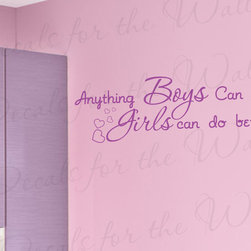 Decals for the Wall - Wall Decal Vinyl Quote Sticker Decorative Anything Boys Can Do Girl's Room K26 - This decal says ''Anything boys can do girls can do better''