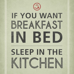 Keep Calm Collection - 'If You Want Breakfast In Bed Sleep in the Kitchen' Premium Wall Decal - This premium wall decal sticks to virtually any surface and can be removed and repositioned 100 times or more, without leaving any residue or removing paint from walls. The decal is made from a fabric material with self adhesive backing for easy peel and stick installation. This wall decal includes a 1 inch white border. Recommended for indoor use only. Installation instructions included. Printed in the USA, using archival pigment based inks.