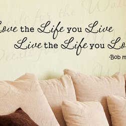 Decals for the Wall - Wall Decal Sticker Quote Vinyl Lettering Bob Marley Love the Life You Live I90 - This decal says ''Love the life you live, live the life you love. - Bob Marley''
