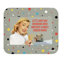 """655-Let'S Just Say Mouse Pad - Decorate your desk with your favorite art designs that look great and protect your mouse from scratches and debris. 100% Polyester face, 100% neoprene backing, permanently dye printed & fade resistant. 9.25"""" x 7.5"""""""