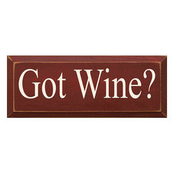 Got Wine? - Wine Theme Wall Sign - *** FREE SHIPPING !!! ***