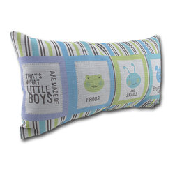 Manual - What Little Boys Are Made of Pastel Accent Pillow 17 x 9 in. - This adorable pillow is the perfect accent to little boy's rooms or nurseries, featuring frogs and snails and puppy dog tails on one side, and coordinating polka dots on the reverse side. It is 100% polyester, from the cover to the soft stuffing, and it measures 17 inches long by 9 inches high. Recommended care instructions are to spot clean or dry clean only. This pillow makes a great baby shower gift that is sure to be admired.
