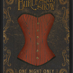 """The Artwork Factory - """"Burlesque Show"""" Print - What you don't see is as compelling as what you do. That's the secret behind this 'advertisement' that features a disembodied corset and the enticing announcement of """"One Night Only."""" Suitable for hanging in a bathroom, dressing room or boudoir, this vintage-inspired print is certain to provide a bit of allure to any wall."""