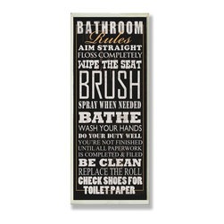 Stupell Industries - Black Bathroom Rules Typography Tall Rect Wall Plaque - Made in USA. Ready for Hanging. Hand Finished and Original Artwork. No Assembly Required. 17 in L x 0.5 in W x 7 in H (2 lbs.)Point your guests in the right direction with elegant bathroom plaque. This decorative wall plaque is crafted of sturdy fiberboard with hand-finished coved borders, each plaque comes with a sawtooth hanger for easy installation on bathroom doors or walls.