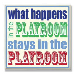 Stupell Industries - 'What Happens in the Playroom' Artwork - Made in USA. Ready for Hanging. Hand Finished and Original Artwork. No Assembly Required. 12 in L x 0.5 in W x 12 in H (3 lbs.)The Kid's Room by Stupell is offering great new wall plaques for the lil' one's.  All plaques are mounted on half inch thick MDF wood and are made in USA!  Featuring original artwork, each plaque comes hand finished with hand painted edges and a sawtooth hanger on the back for instant use.
