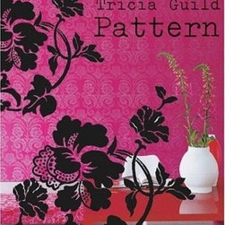 Tricia Guild Pattern - Pattern is always a scary thing to tackle. Tricia Guild is known for really going all out with bold pattern and color, and her book is a great source of inspiration and ideas for those who may be afraid to tackle it on their own.
