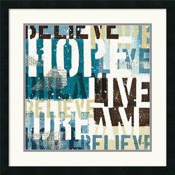 Amanti Art - Live The Dream II Framed Print by Mo Mullan - Believe, Hope, Dream, Live - Have you decor declare what is really important to you with this cool toned abstract.