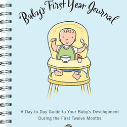 Chronicle Books - On Sale Baby's First Year Journal: A Day-to-Day Guide to Your Baby's Development - On Sale Baby s First Year Journal A Day to Day Guide to Your Baby s Development During the First Twelve Months By A Christine Harris, Ph D