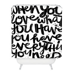 Kal Barteski If You Love Shower Curtain - This woven polyester shower curtain makes it abundantly clear: Love is what truly matters in this life. With a message that divine, maybe cleanliness really is next to godliness!