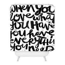 DENY Designs - Kal Barteski If You Love Shower Curtain - This woven polyester shower curtain makes it abundantly clear: Love is what truly matters in this life. With a message that divine, maybe cleanliness really is next to godliness!