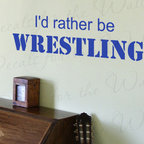 Decals for the Wall - Wall Quote Decal Sticker Vinyl Art I'd Rather be Wrestling Boy's Sports Room S09 - This decal says ''I'd rather be wrestling''