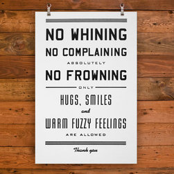 No Whining Art Print, Large - My mother always said that if you don't tell people what you expect from them, they'll never know. This poster won't leave anyone guessing.