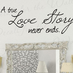 Decals for the Wall - Wall Decal Quote Sticker Vinyl Art Lettering A True Love Story Never Ends L13 - This decal says ''A true love story never ends''