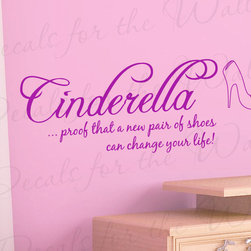 Decals for the Wall - Wall Decal Vinyl Quote Sticker Cinderella Shoes Can Change Your Life Disney B17 - This decal says ''Cinderella… proof that a new pair of shoes can change your life!''