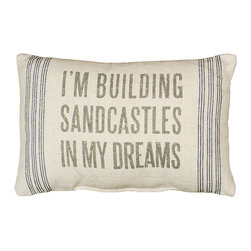 Primitives by Kathy - 'Sandcastles' Pillow - Speak volumes. Not only does this linen pillow bring comfort to any seaside seating space, its wise words add eloquent visual interest. Win-win!   15'' W x 10'' H x 1'' D Linen Spot clean Imported