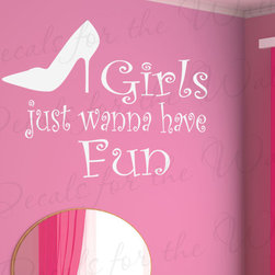 Decals for the Wall - Wall Decal Quote Sticker Girls Just Wanna Have Fun Girl's Room Playroom K96 - This decal says ''Girls just wanna have fun''