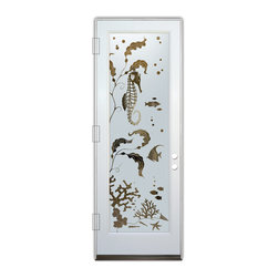 Sans Soucie Art Glass (door frame material Plastpro) - Glass Front Entry Door Sans Soucie Art Glass Aquarium Seahorse - Sans Soucie Art Glass Front Door with Sandblast Etched Glass Design. Get the privacy you need without blocking light, thru beautiful works of etched glass art by Sans Soucie!  This glass is semi-private.  (Photo is view from outside the home or building.)  Door material will be unfinished, ready for paint or stain.  Bronze Sill, Sweep.  Satin Nickel Hinges. Available in other finishes, sizes, swing directions and door materials.  Tempered Safety Glass.  Cleaning is the same as regular clear glass. Use glass cleaner and a soft cloth.