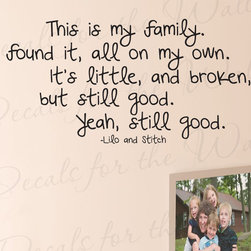 Decals for the Wall - Wall Decal Sticker Quote Vinyl Lettering This is my Family Lilo and Stitch B96 - This decal says ''This is my family. I found it, all on my own. It's little, and broken, but still good. Yeah, still good. -Lilo and Stitch''