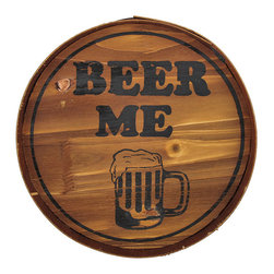 `Beer Me` Round Wooden Wall Plaque Bar/Pub Sign - This wooden wall plaque is a wonderful addition to bars, restaurants, and man caves. Made of wood, it measures 10 inches in diameter, 1 1/4 inches deep. It easily mounts to the wall with a single nail or screw by the picture hanger on the back. Cheers!