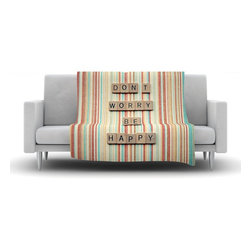 """Kess InHouse - Nastasia Cook """"Don't Worry Be Happy"""" Typography Fleece Blanket (80"""" x 60"""") - Now you can be warm AND cool, which isn't possible with a snuggie. This completely custom and one-of-a-kind Kess InHouse Fleece Throw Blanket is the perfect accent to your couch! This fleece will add so much flare draped on your sofa or draped on you. Also this fleece actually loves being washed, as it's machine washable with no image fading."""