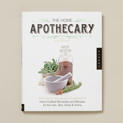 The Home Apothecary - Don't just talk the talk with your apothecary style, walk the walk. Read up on remedies and recipes to cure all that ails you.