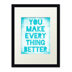 Keep Calm Collection - You Make Everything Better, black frame (bright blue) - This item is an Art Print which means it is a higher-quality art reproduction than a typical poster. Art prints are usually printed on thicker paper, resulting in a high quality finish. This print is produced on a 270 gsm fine art paper stock.