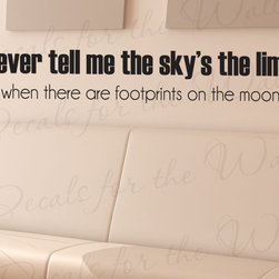 Decals for the Wall - Wall Decal Art Vinyl Sticker Quote Lettering Removable Sky's Not the Limit J92 - This decal says ''Never tell me the sky's the limit when there are footprints on the moon''