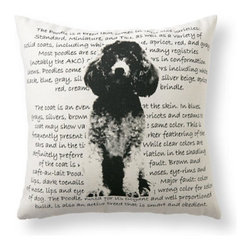Grandin Road - Poodle Heritage Throw Pillow - Designer-inspired pillow, featuring the image of a poodle and the heritage of the poodle breed. Neutral cotton cover with a comfortable polyester insert included. Spot clean. Pillow inserts are vacuum packed to minimize shipping costs-simply fluff to restore shape. Imported. Celebrate the quirky-but-lovable looks of the poodle with our whimsical Poodle Heritage Pillow. Black-and-white photographic image is printed over text that chronicles the heritage of the breed. .  .  .  .  .  .