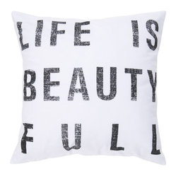 Life is Beautiful White 18 x 18 Pillow