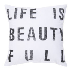 Surya Rugs - Life is Beautiful White 18 x 18 Pillow - With the words, life is beauty full, this pillow shows just how full of beauty life is, in its simple, yet elegant design. Colors of white and coal black accent this decorative pillow. This pillow contains a poly fill and a zipper closure. Add this pillow to your collection today.  - Includes one poly-fiber filled insert and one pillow cover.   - Pillow cover material: 100% Cotton Surya Rugs - ST081-1818P