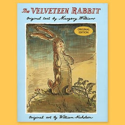 The Velveteen Rabbit by Margery Williams - Here is a classic home library staple.