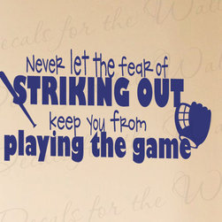 Decals for the Wall - Wall Decal Sticker Quote Vinyl Art Removable Baseball Boy's Sports Room S37 - This decal says ''Never let the fear of striking out keep you from playing the game''