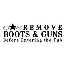 "Lacy Bella Designs - Vinyl Wall Decal ''Remove Your Boots & Guns Before Entering The Tub.'' - ""Remove Your Boots & Guns Before Entering The Tub""  Personalized decorative wall art, vinyl decal, vinyl lettering home decor removable adhesive discount vinyl wall stickers for the bathroom with a western cowboy theme. Decal's dimensions are 30 x 10."