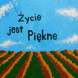 """Life Is Beautiful (Original) by Kayla Domaszek - Inspired from where I live and my heritage, this textured painting truly represents myself.  From the gorgeous fields of the land we live on to the abundant clouds in the sky, this piece shows true beauty in life.  Therefore, """"Zycie jest Piekne"""" is labeled over the sky in the picture.  This quote is in polish because both of my parents are polish and so are my grandparents and it means """"life is beautiful"""" for it truly is."""