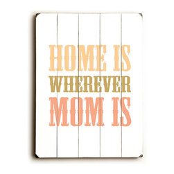 RR - Home Is Wherever Mom Is Vintage Wood Sign - Home Is Wherever Mom Is Vintage Wood Sign