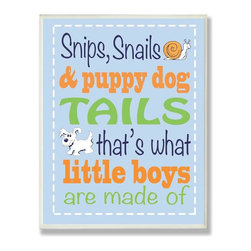 Stupell Industries - Snips, Snails and Puppy Dog Tails Boys Rhyme - Made in USA. Ready for Hanging. Hand Finished and Original Artwork. No Assembly Required. 15 in L x 0.5 in W x 11 in H (3 lbs.)The Kid's Room by Stupell is offering great new wall plaques for the lil' one's.  All plaques are mounted on half inch thick MDF wood and are made in USA!  Featuring original artwork, each plaque comes hand finished with hand painted edges and a sawtooth hanger on the back for instant use.