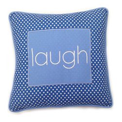 Simplicity Blue - Decorative Pillow - Laugh - LIVE, LAUGH and LOVE with One Grace Place decorative throw pillows offered in all Simplicity Collections!  Made to accent any and all rooms. Pillows are designed with One Grace Place signature cotton fabrics and trimmed with welting in solid coordinating fabric.  Pillows match with all canvas art sets in these collections.  What a fun addition to any room!