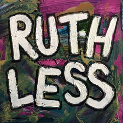Ruthless (Original) by Laura Lineback - This piece combines my love of abstract and words. Such a fun cute piece to inspire you day to day.