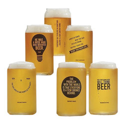 Modern Beer Glasses, Set of 6 - As beer usually arrives in a six-packs, it's only fitting that proper beer glasses should also be available in sets of six. This plucky set of beer can-shaped drinkware make relishing a frosty glass of beer even more enjoyable, complete with witty quotes any beer enthusiast will appreciate.