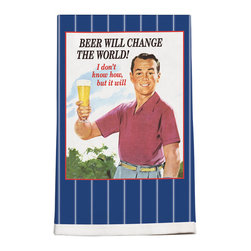 145-Beer Will Change The World Towel - These vintage kitchen towels will bring back great memories. Add a touch of fun in your kitchen.  Your friends will love them and company will admire your good taste. Silkscreened on 100% cotton.
